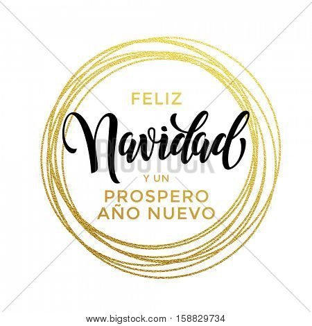 Prospero Ano Nuevo Spanish Happy New Year, Feliz Navidad Merry Christmas luxury golden greeting card of glitter decoration. Trendy text calligraphy lettering. Festive vector background Ano Nuevo