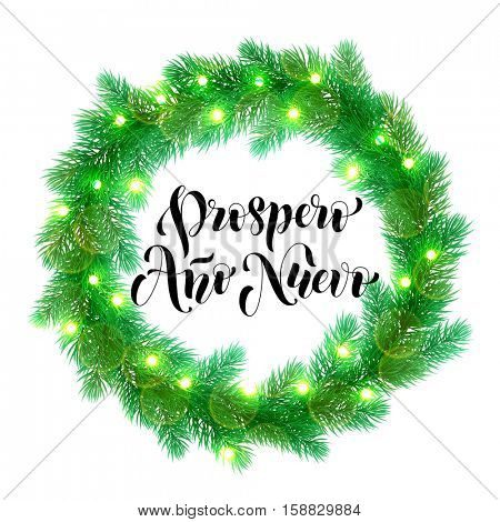 Decorative wreath text for spanish New Year. Prospero Ano Nuevo calligrahpy lettering of Christmas lights garland decoration. Christmas tree wreath of of pine, fir, spruce branches
