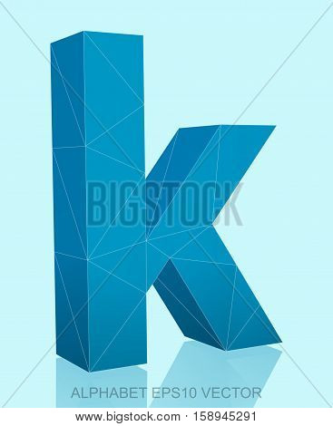 Abstract Blue 3D polygonal lowercase letter K with reflection. Low poly alphabet collection. EPS 10 vector illustration.