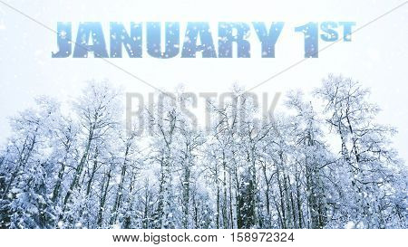 words January 1st on winter background Holiday concept