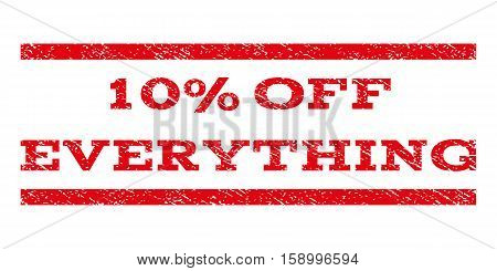 10 Percent Off Everything watermark stamp. Text caption between horizontal parallel lines with grunge design style. Rubber seal stamp with scratched texture.
