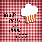 Red Tablecloths Patterns On The Background With The Words , Keep Calm And Cook Food poster