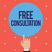 Text Sign Showing Free Consultation. Conceptual Photo Giving Medical And Legal Discussions Without P poster