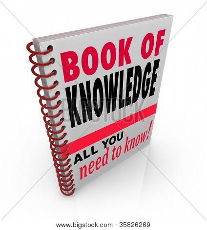 The Book of Knowledge textbook giving insights, expertise, skills, intelligence, education and lesson for building smarts and growing abilities