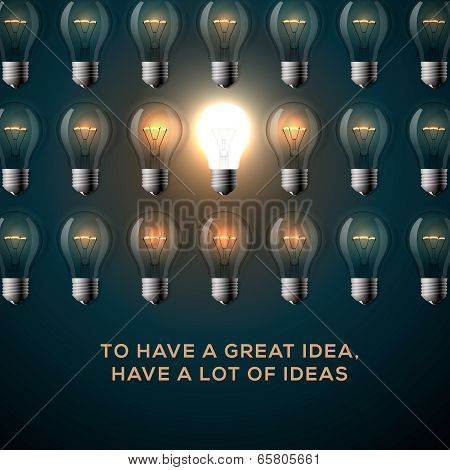 Creativity concept. Text - To have a great idea, have a lot of ideas, row of light bulbs background.