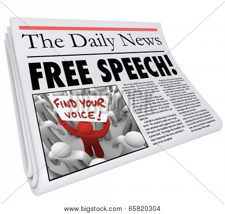 Free Speech words in a newspaper headline reedom of press, liberty and rights