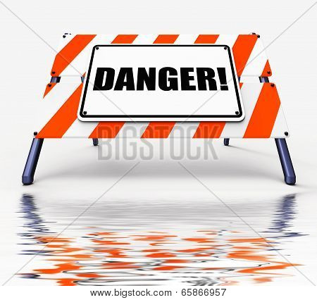 Danger Sign Displays Beware Caution Or Dangerous