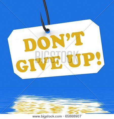 Dont Give Up! On Hook Displays Positivity And Encouragement