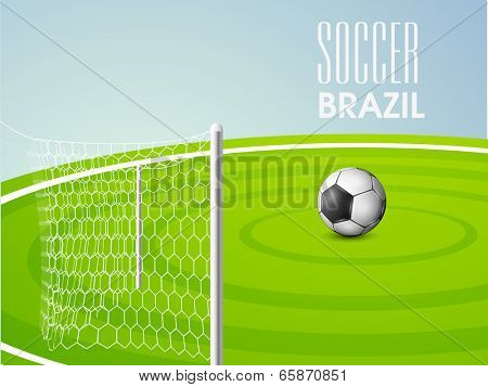 Creative poster, banner or flyer design with shiny soccer ball in front of goal post on stadium and stylish text Soccer Brazil.