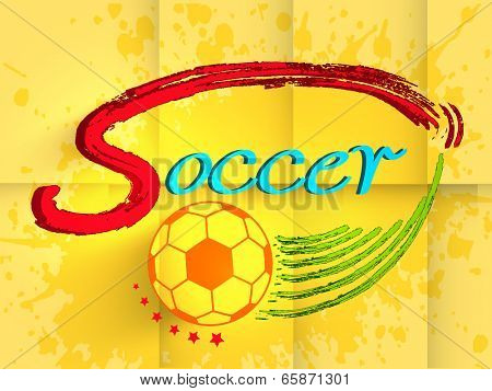 Vintage flyer, poster or banner design with stylish text Soccer with ball on grungy yellow background.