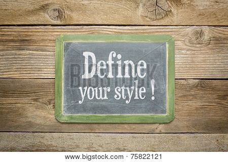 define your style advice on a  slate blackboard against rustic weathered wood planks