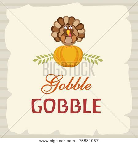 Beautiful greeting card decorated with turkey bird sitting on pumpkin and stylish text Gobble Gobble for Thanksgiving Day celebration.
