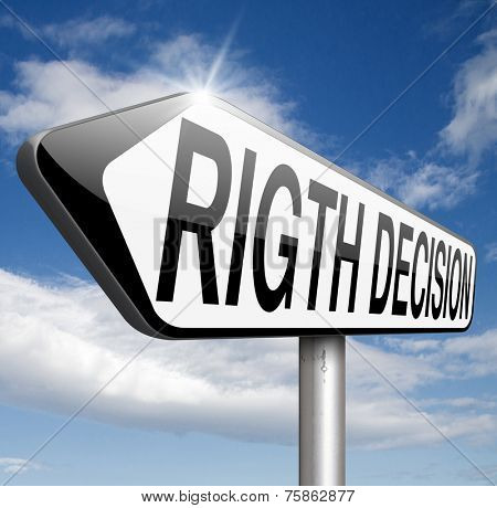 right decision choice correct way to choose sign