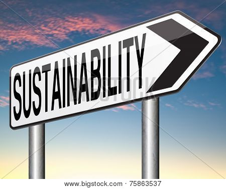 sustainability sign, sustainable and renewable green economy energy agriculture tourism products production development and business