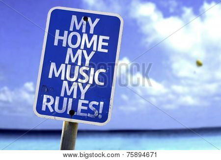 My Home My Music My Rules sign with a beach on background