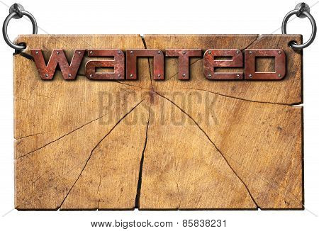 Wanted - Wooden Signboard Isolated On White