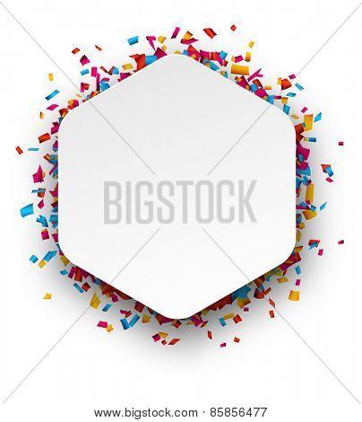 Colorful celebration background. Paper hexagonal speech bubble with confetti. Vector Illustration.