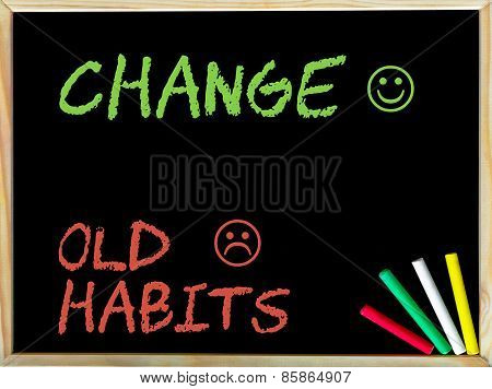 Change Old Habits