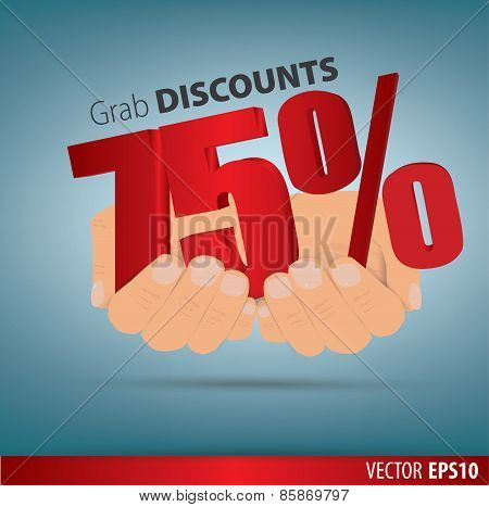 Grab Discounts. Hands Hold 75 Percent Discount. Vector Banner Discount Of 75 Percent. Eps 10
