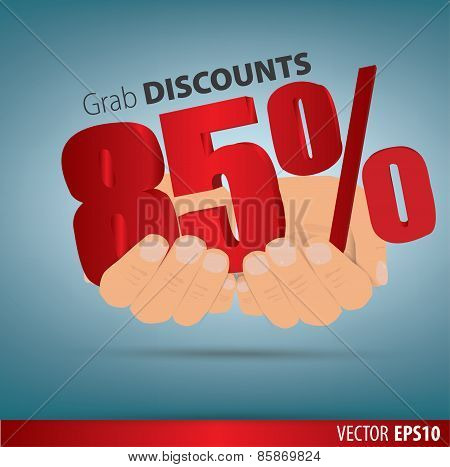 Grab Discounts. Hands Hold 85 Percent Discount. Vector Banner Discount Of 85 Percent. Eps 10