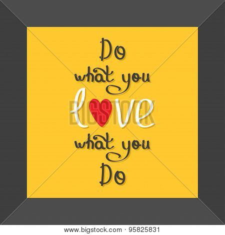 Do What You Love Love What You Do Quote Motivation Calligraphic Inspiration Phrase In Black Frame Le