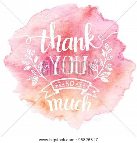 Thank you so mach. Hand lettering. Watercolor background
