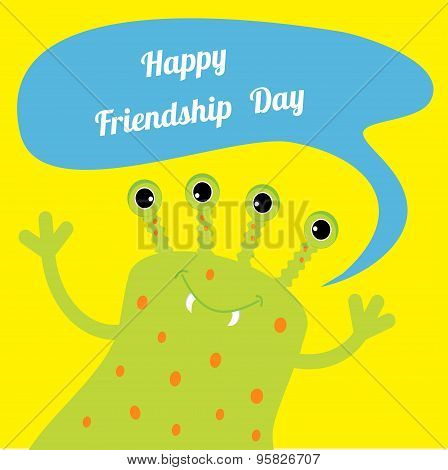 Happy Friendship Day Cute Green Monster With Speech Text Bubble. Flat Design.