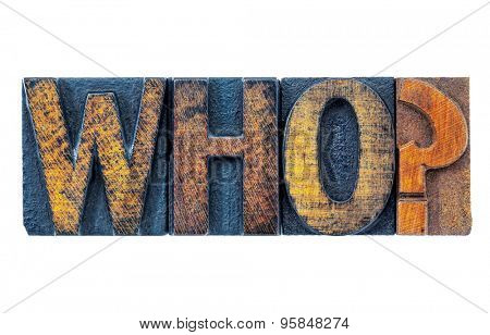 who question - isolated text in grunge letterpress wood type blocks