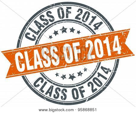 Class Of 2014 Round Orange Grungy Vintage Isolated Stamp