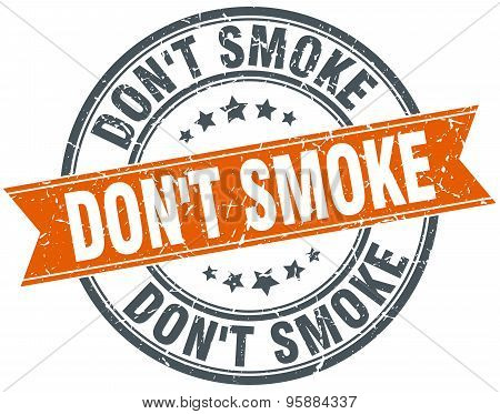 Don't Smoke Round Orange Grungy Vintage Isolated Stamp
