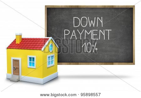 Down payment 10 percent on Blackboard with 3d house