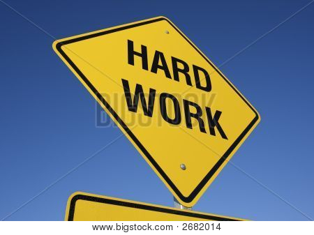 Hard Work Road Sign