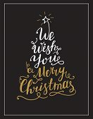 We Wish You A Merry Christmas Lettering Text In The Shape Of Christmas Tree. Calligraphy Golden Text poster