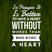 Inspirational Quotes In Prepare It Is Better To Have A Heart Without Words Than Words Without A Hear poster