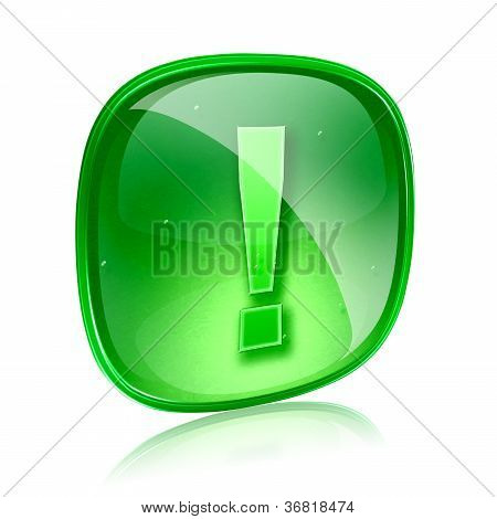 Exclamation Symbol Icon Green Glass, Isolated On White Background