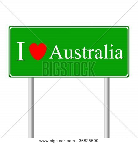 I love Australia, concept road sign