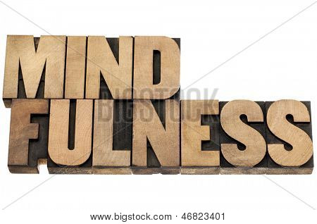 mindfulness  - awareness concept - isolated text in letterpress wood type