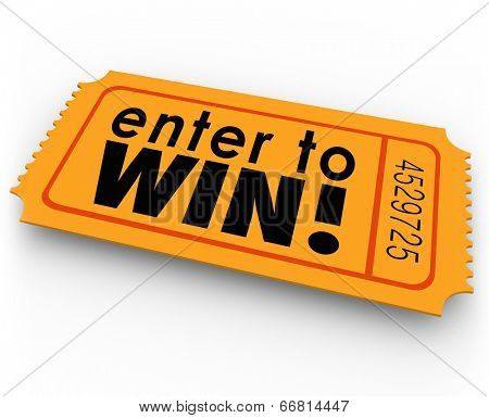 Enter to Win words orange ticket for a raffle or jackpt drawing winner of cash or prizes