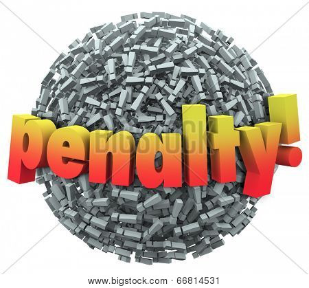 Penalty word in 3d letters on a ball or sphere of exclamation points fine, fee or punishment