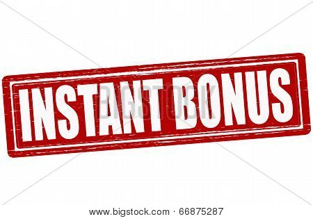 Instant Bonus