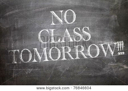 No Class Tomorrow written on blackboard