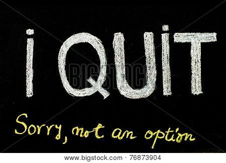 I Quit Sorry Is Not An Option Message, Handwriting With Chalk On Blackboard, Lifestyle Change Concep