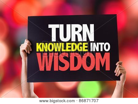 Turn Knowledge into Wisdom card with bokeh background