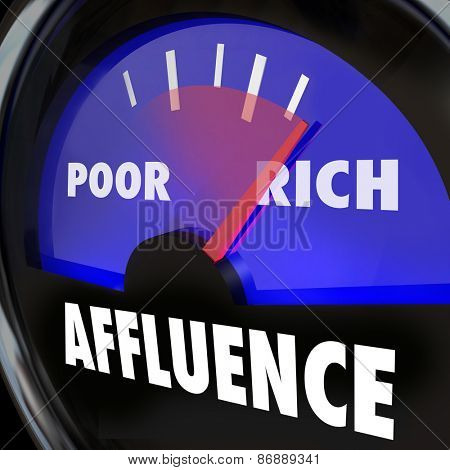 Affluence word on a gauge measuring the growing gap and disparity in income between rich and poor people