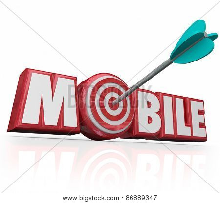 Mobile word in red 3d letters and an arrow targeting a bulls-eye in the letter O to illustrate aiming for the goal or mission of establishing an advertising campaign on digital mobility devices