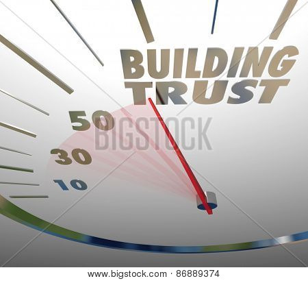 Building Trust words on a speedometer to illustrate a brand company working to establish a reputation and earning customer loyalty and repeat business