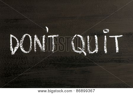 Don't Quit Message Isolated On Black Background