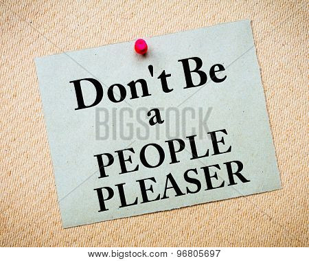 Don't Be A People Pleaser Message Written On Paper Note