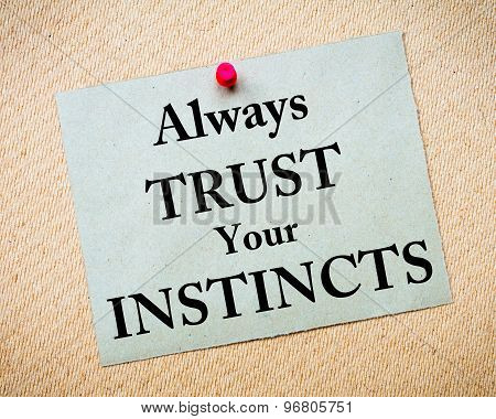Always Trust Your Instincts Message Written On Paper Note