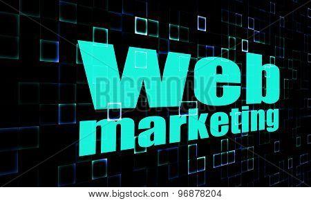 Web Marketing Word On Digital Background